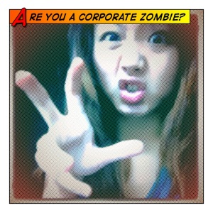 Are you a corporate zombie?
